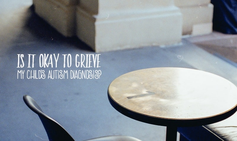 After your child is diagnosed as autistic, chances are that you're going to be hit with a tidal wave of emotions. But is grief appropriate for a time such as this?