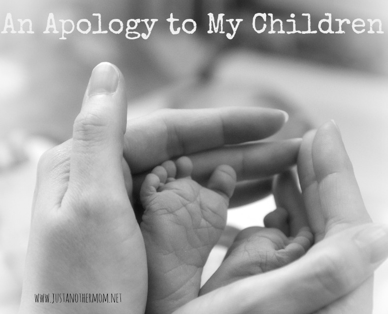 I'm an imperfect mother and I'm okay with that. But I'm still going to issue this apology to my children