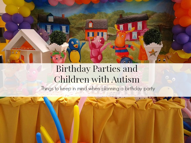 Birthday Parties and Autism