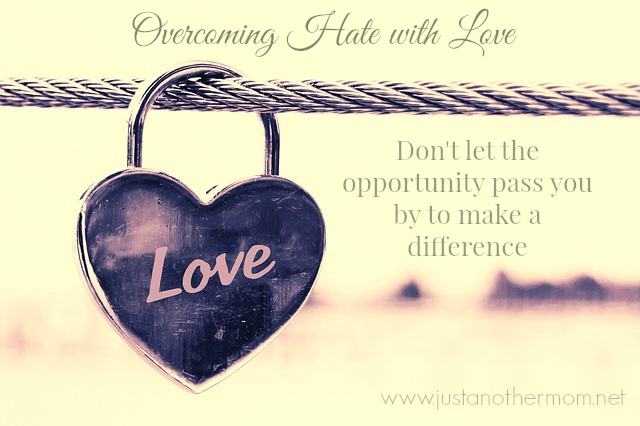 Overcoming Hate with Love
