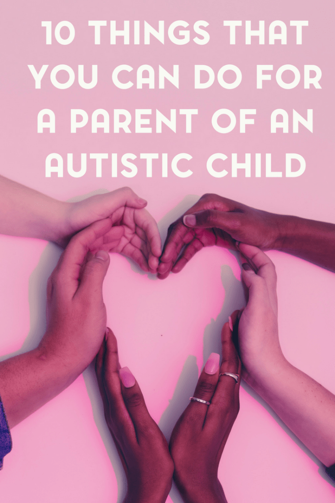 You may wonder what you can do to support a parent of an autistic child. Here are 10 ideas to get you started.
