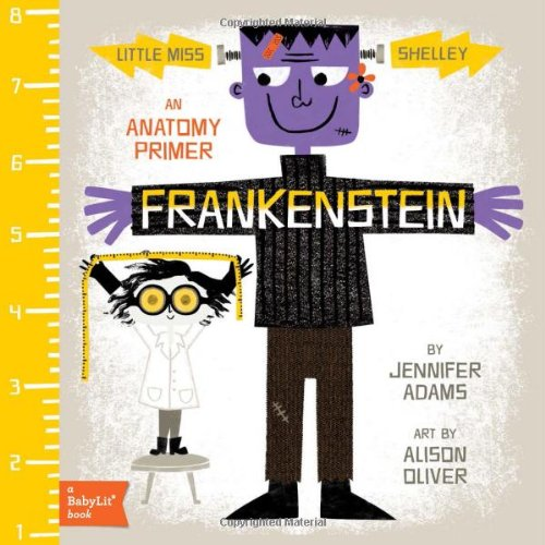 Frankenstein: Anatomy Primer. Copyright BabyLit Books
