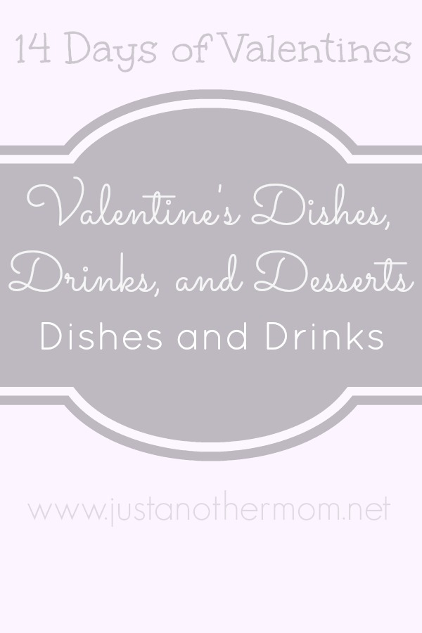 Dishes and Drinks for Valentine's Day- a fun round up brought to you by Just Another Mom