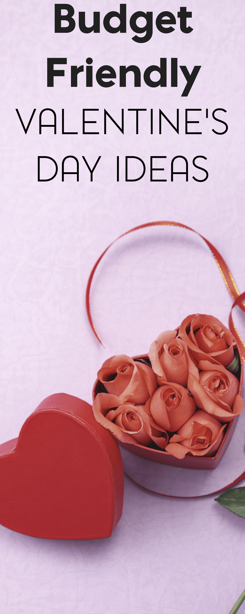 How to Have a Budget Friendly Valentine's Day 3