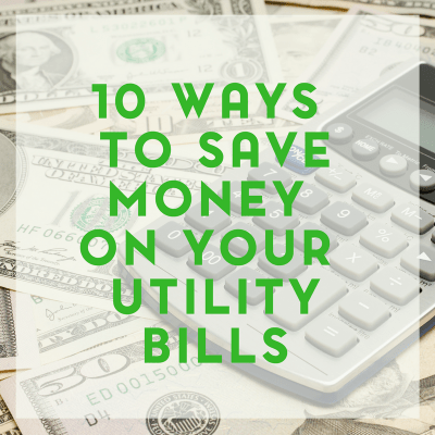 10 No Nonsense Ways to Save Money on Your Utility Bills