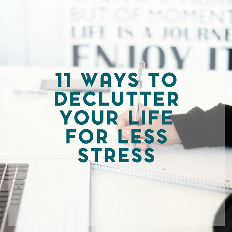 11 Ways to Declutter Your Life for Less Stress