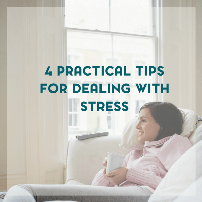 4 Tips for Dealing with Stress