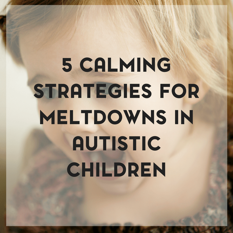 A meltdown is common place when it comes to raising an autistic child. Here are 5 calming strategies for meltdowns to try.