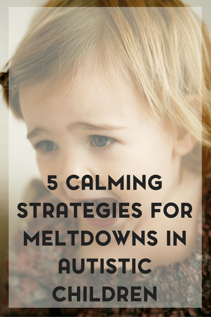Meltdowns are an expected part of parenting an autistic child. Here are 5 calming strategies for autism that have worked for our family in the past.