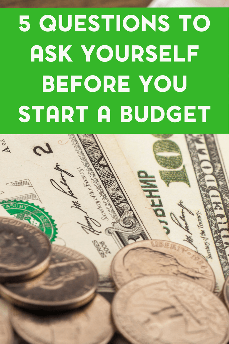 5 Questions to Ask Yourself Before You Start a Budget 1