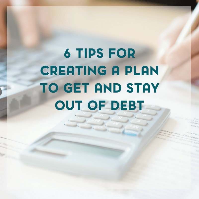 Getting and Staying Out of Debt