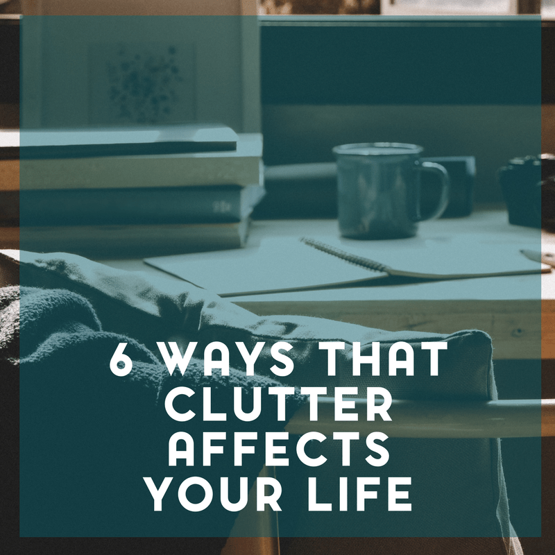 Clutter affects your life in more ways than you may realize.