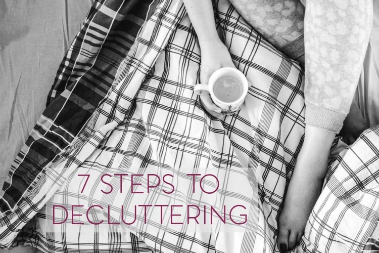 Decluttering is a process that will reenergize your life. Here are 7 steps to decluttering your home.