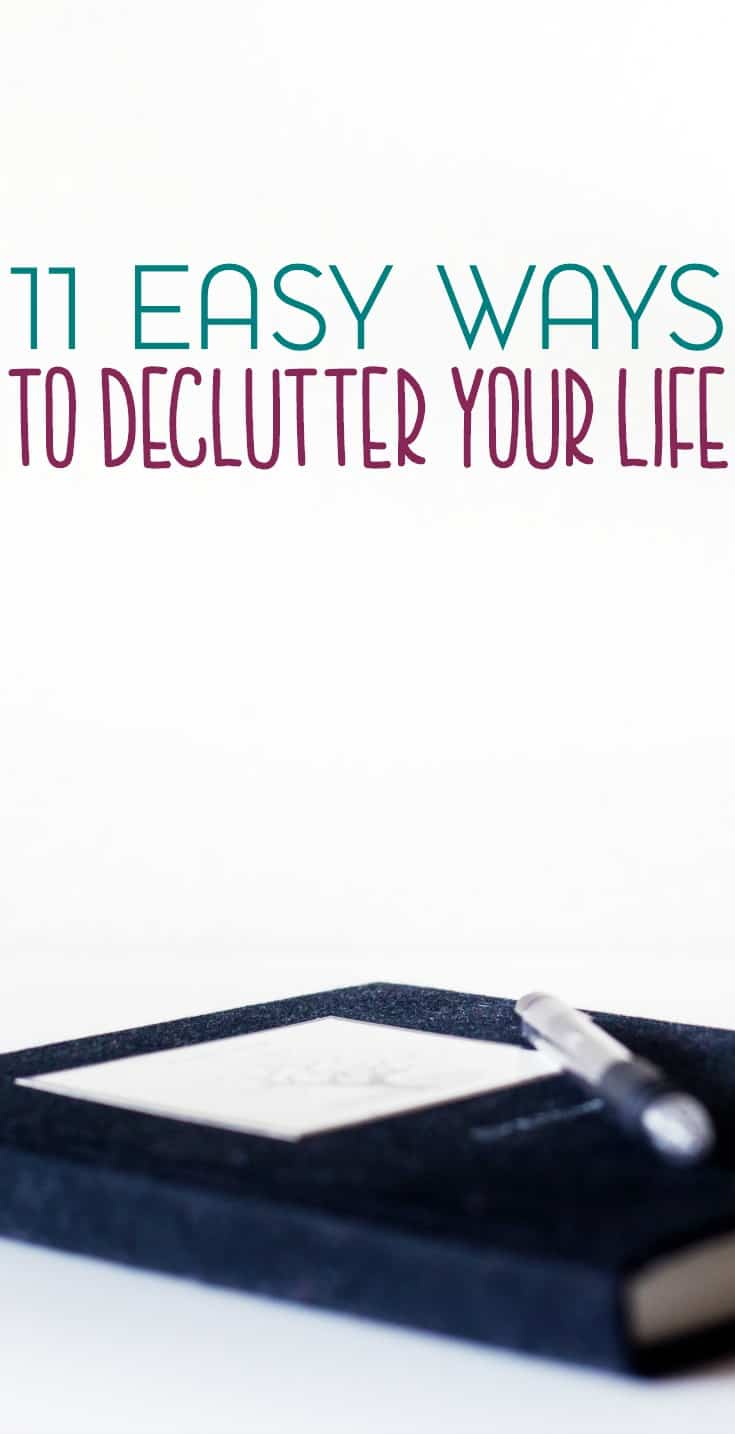 Decluttering can happen anywhere, including in your life. Here are 11 easy ways to declutter your life for less stress.