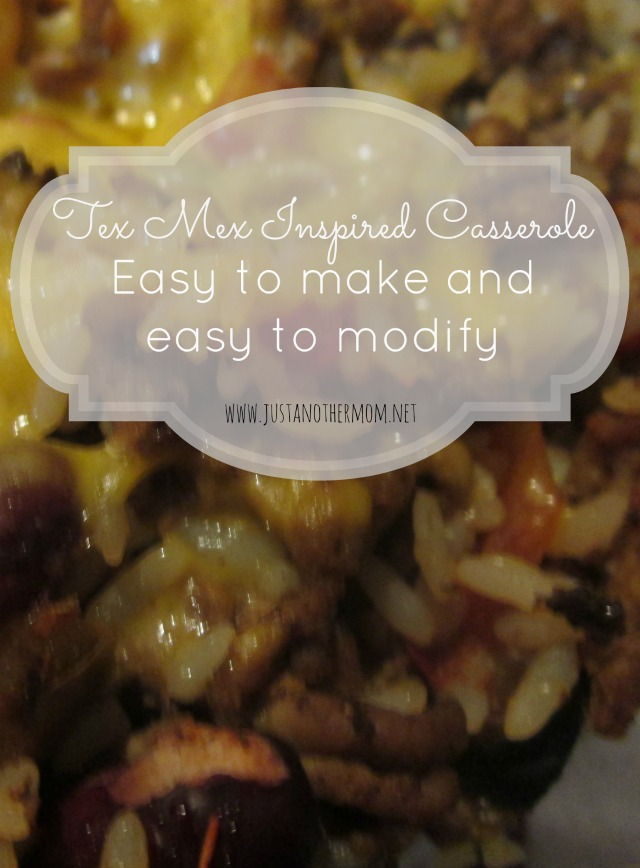 An easy to make and easy to modify Tex Mex inspired casserole