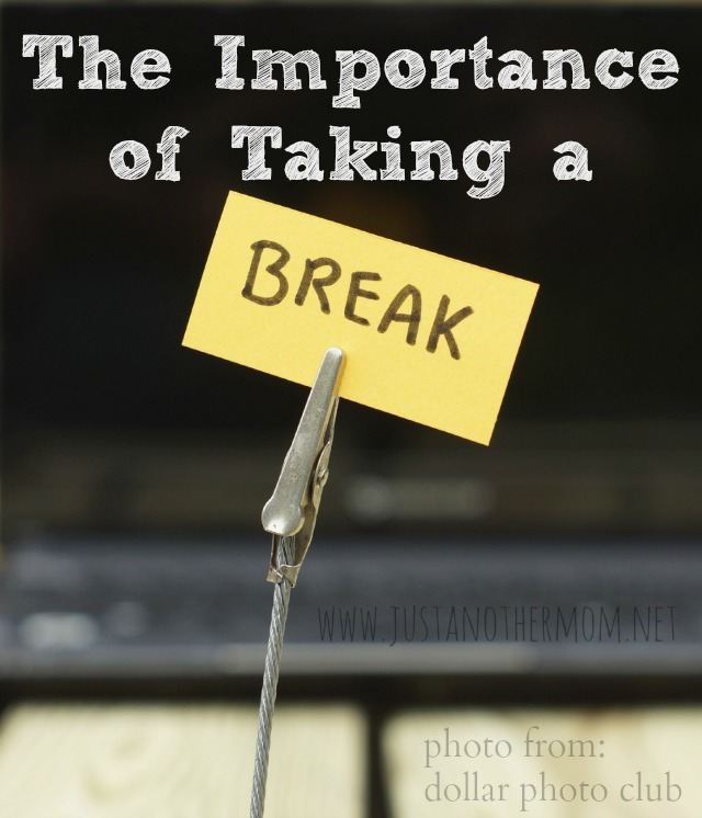 The importance of taking a break and why you need to take a break