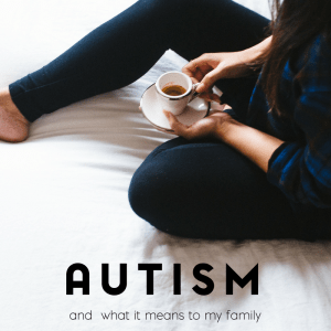 Autism means so many different things to so many different people. This is what autism means to my family.