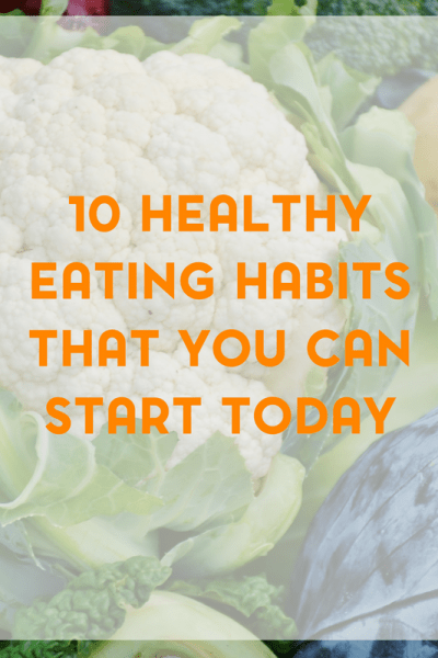 10 Healthy Eating Habits to Start Today