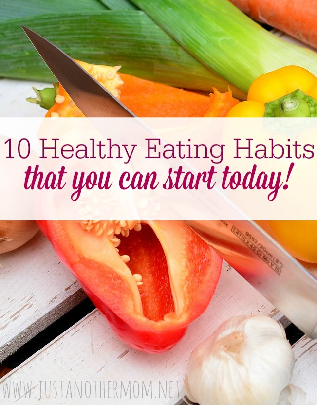 10 Healthy Eating Habits that you can start today!