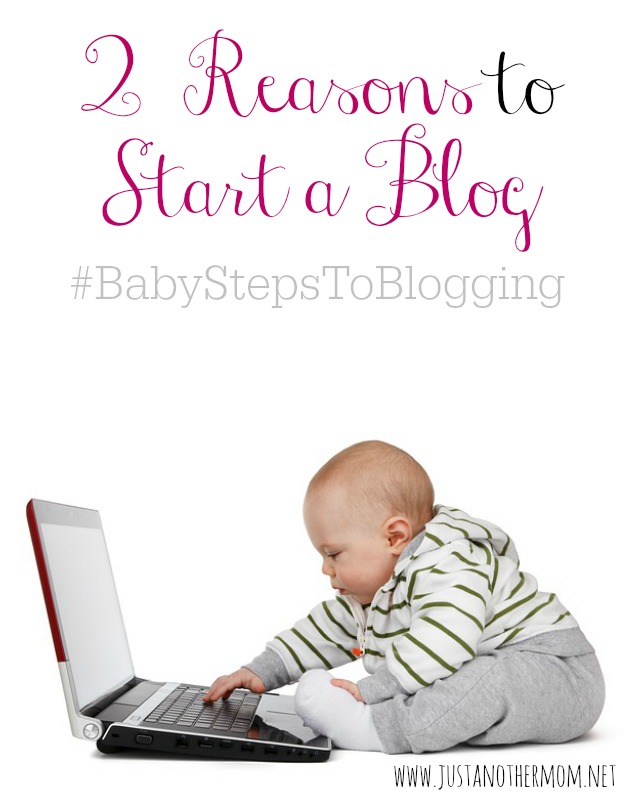 Last week, I talked about 2 reasons to not start a blog, so this week I'm going to cover 2 reasons to start a blog in my Baby Steps to Blogging series.