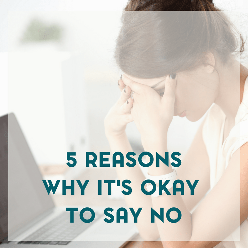 Five Reasons Why It's More Than Okay To Say No 1