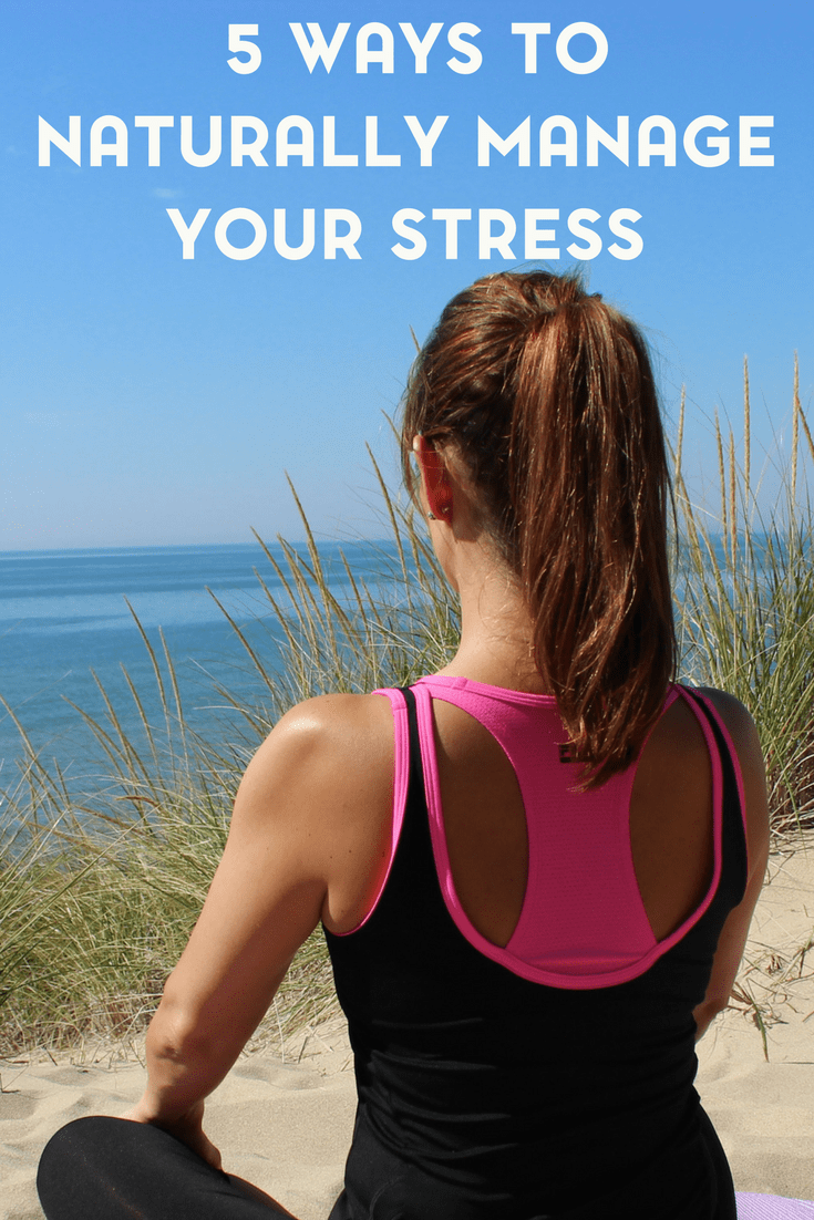 Everyone deals with stress. Here are five ways to naturally manage your stress.