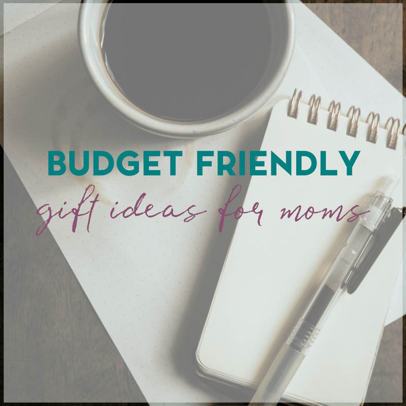 Budget Friendly Gift Ideas for Mom
