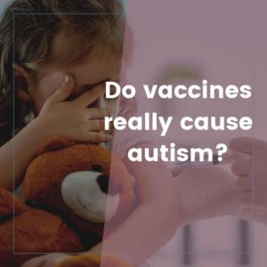 Do Vaccines Cause Autism? 5