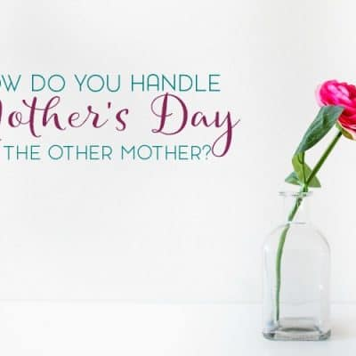 Handling Mother's Day as the Other Mother in a Blended Family