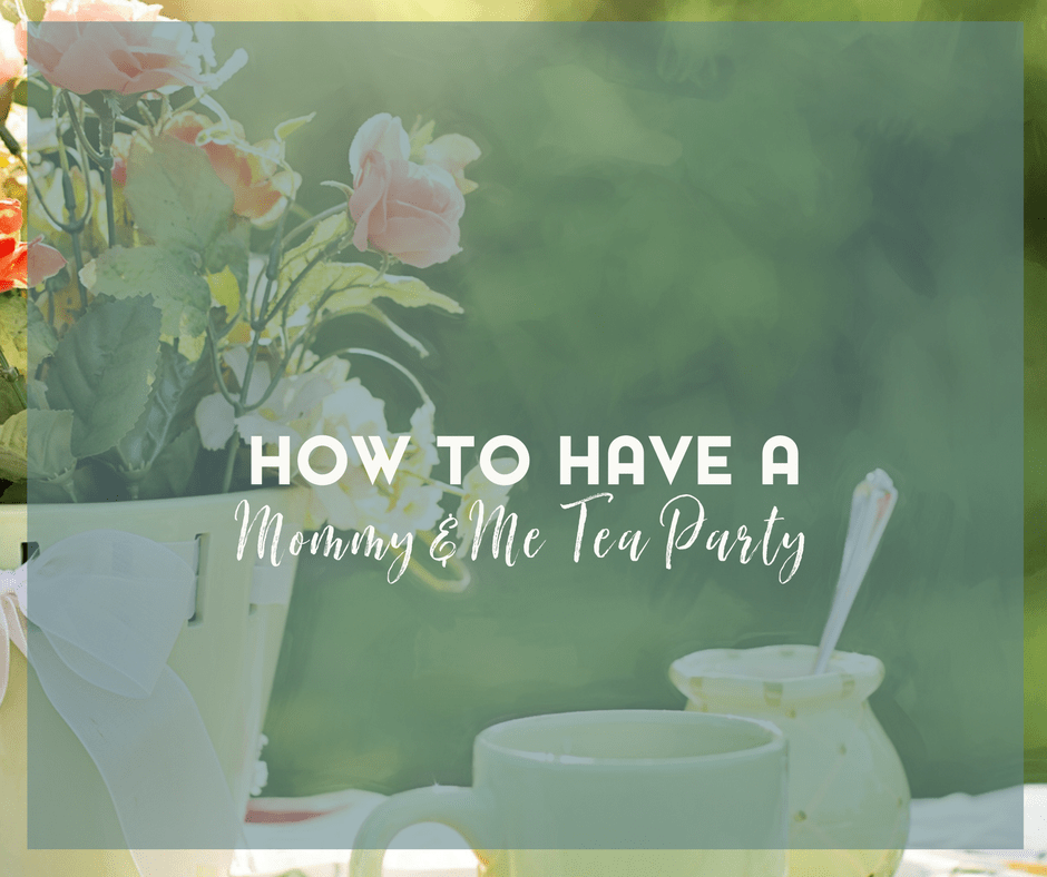 Planning a Mommy and Me Tea Party 2