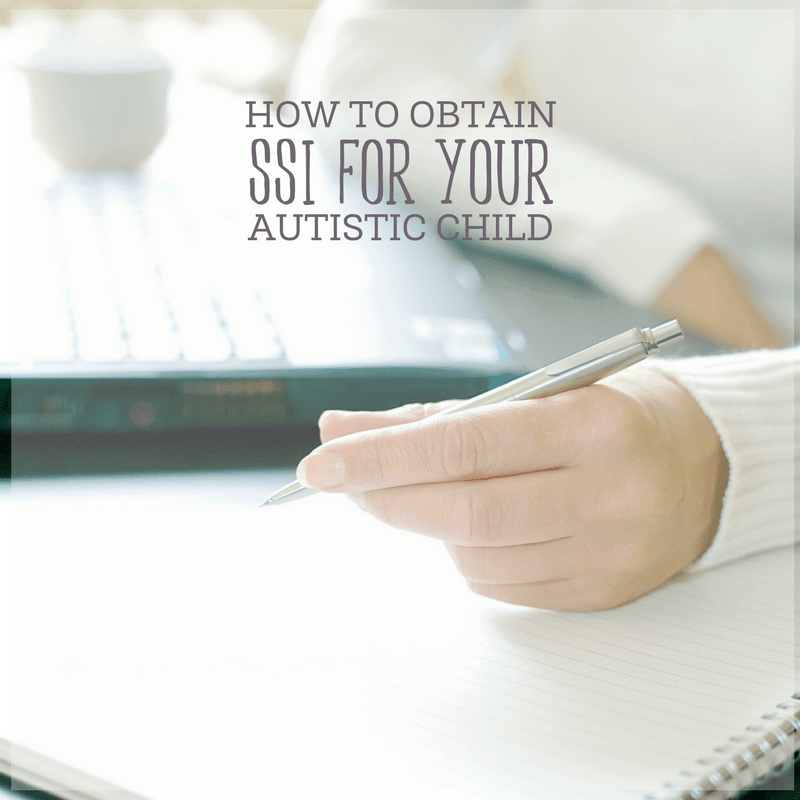 How to Get SSI Benefits For Your Autistic Child 1