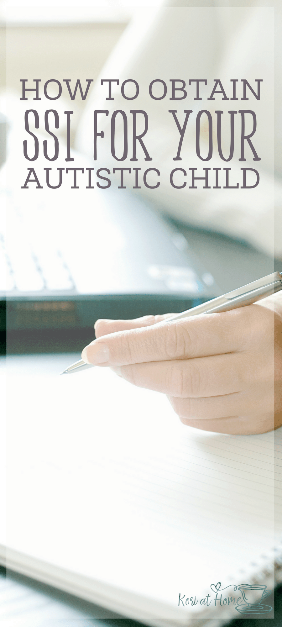 SSI has been a lifesaver for our family. Here's how to obtain SSI for your autistic child.