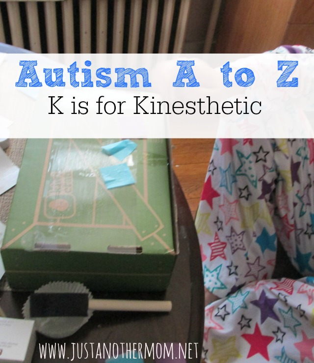 K is for Kinesthetic