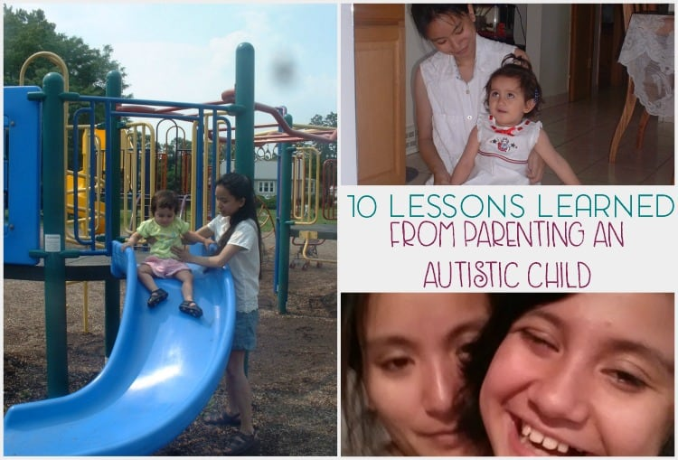 Parenting isn't easy and being the parent of an autistic child can be downright challenging. Here are 10 lessons that I've learned.