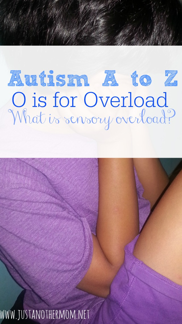 Next in Autism A to Z, O is for Overload.