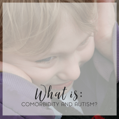 What is Comorbidity and Autism?