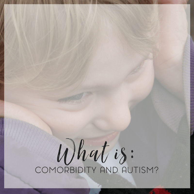 What is Comorbidity and Autism? 2