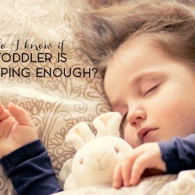 Is Your Toddler Sleeping Enough?