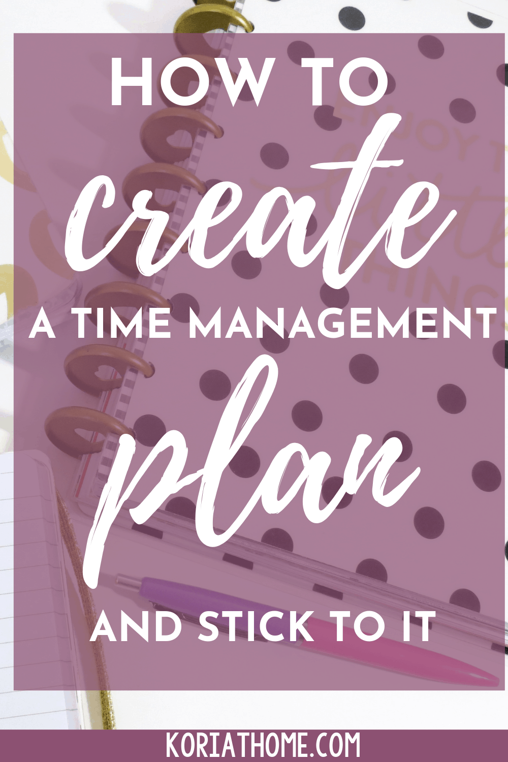 How to Create a Time Management Plan for a Stay at Home Mom 1