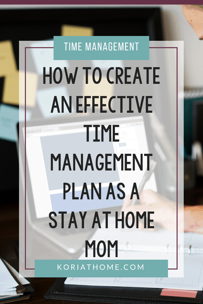 How to Create a Time Management Plan for a Stay at Home Mom 6