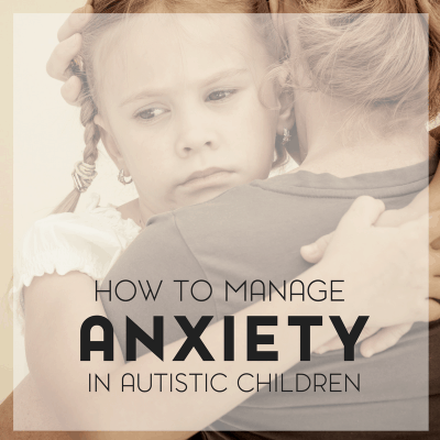 Anxiety in Children with Autism