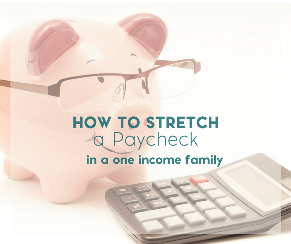 How To Stretch A Paycheck in a One Income Family 2