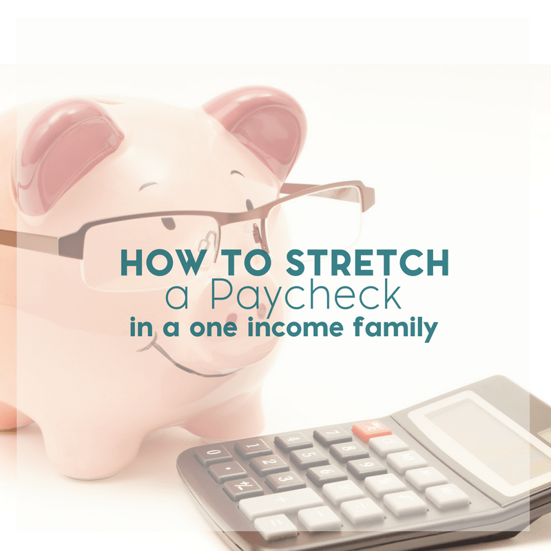 How To Stretch A Paycheck in a One Income Family