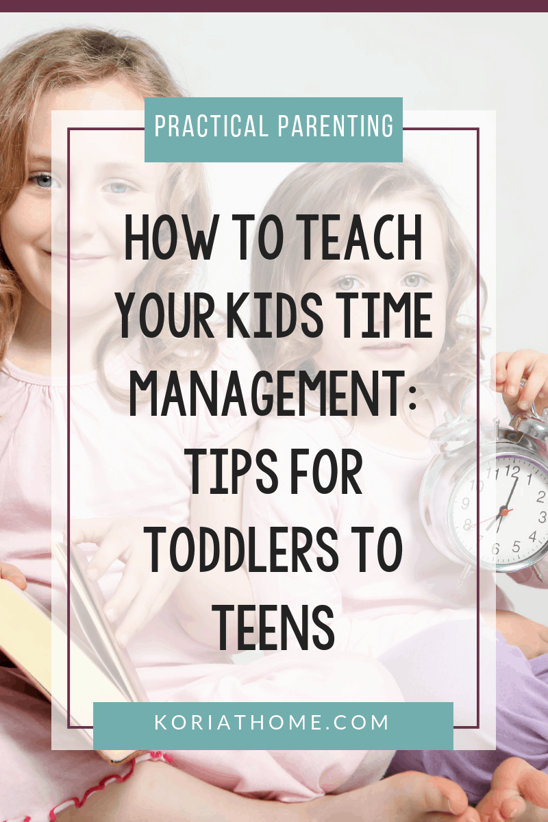 Time Management Tips For Kids of All Ages (From Toddlers to Teens) 3