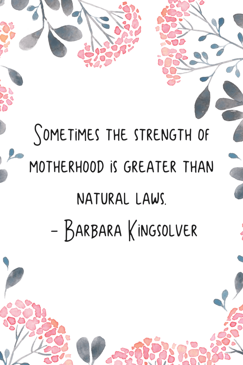 Do you have a favorite quote on motherhood? Here are just a few of my favorites.