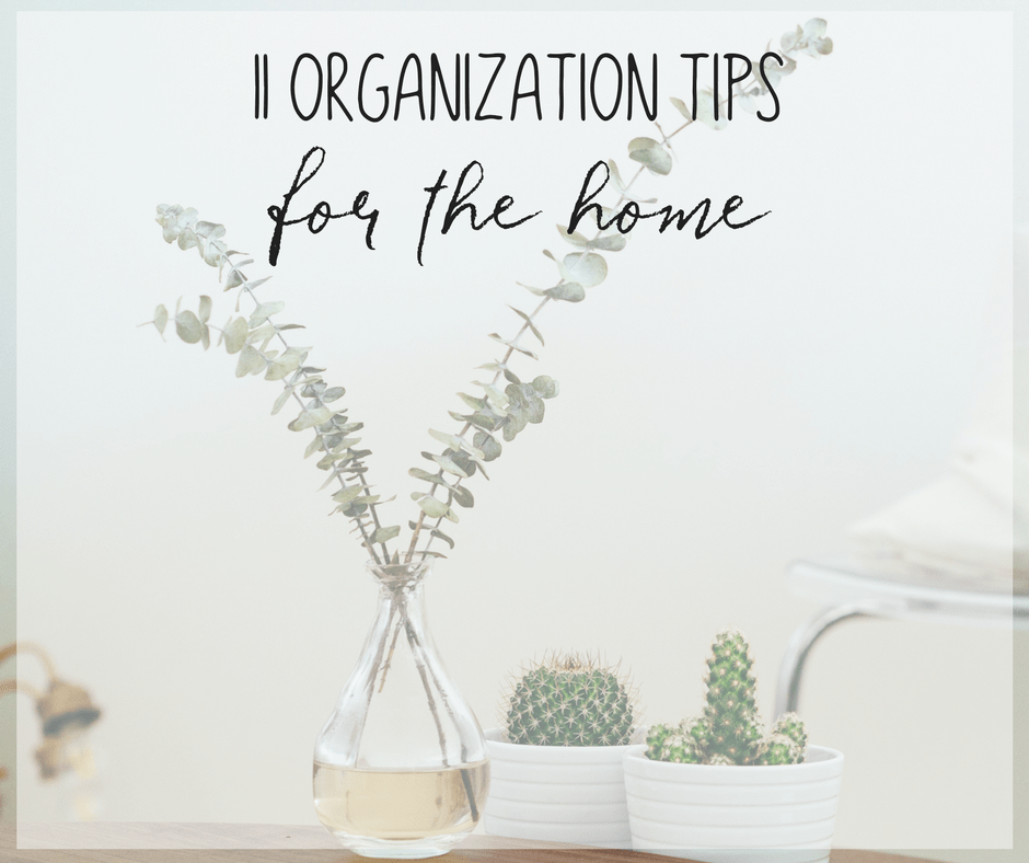 11 Easy Organization Tips for the Home That You Can Start Today 1