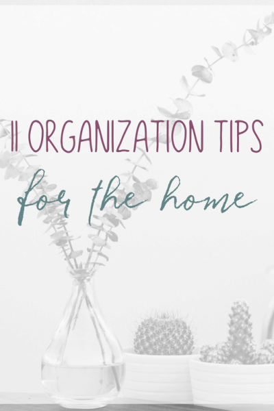 Looking to get your house more organized? Here are 11 easy organization tips for the home.