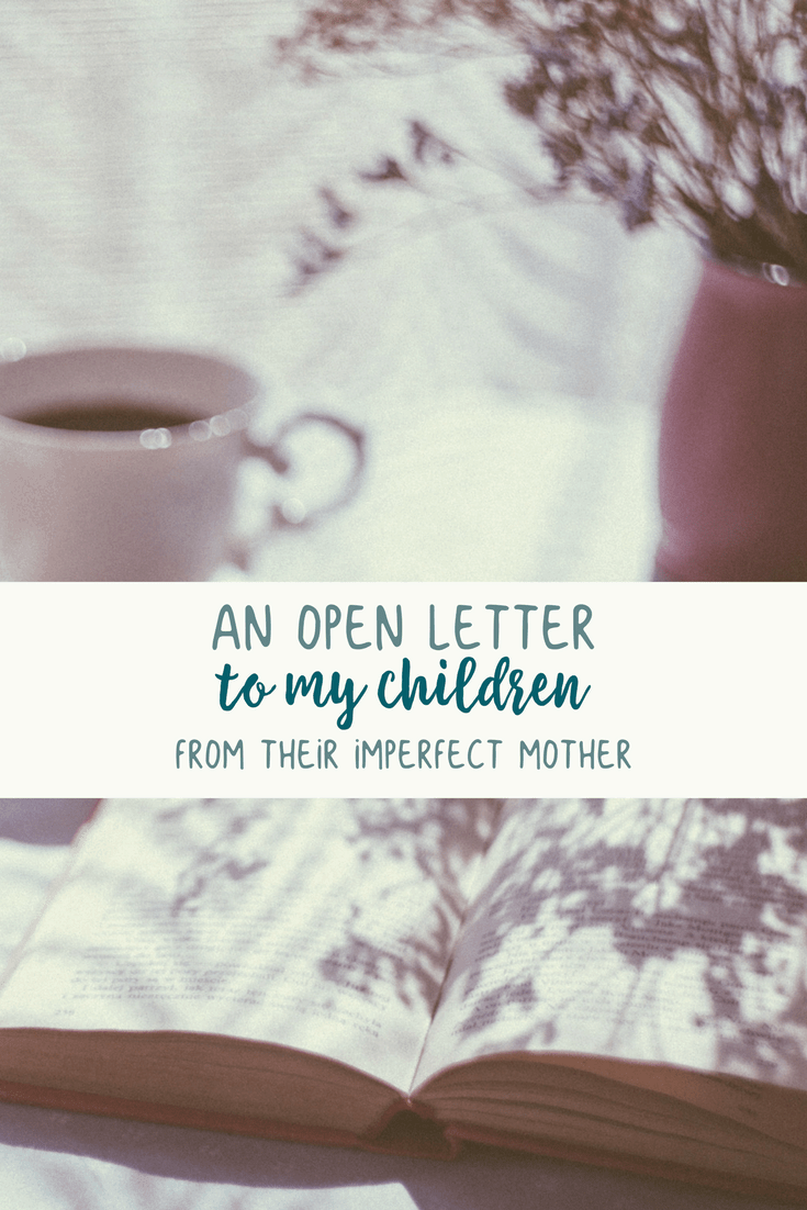 An Apology to My Children: I'm Sorry I'm Not the Perfect Mom 5