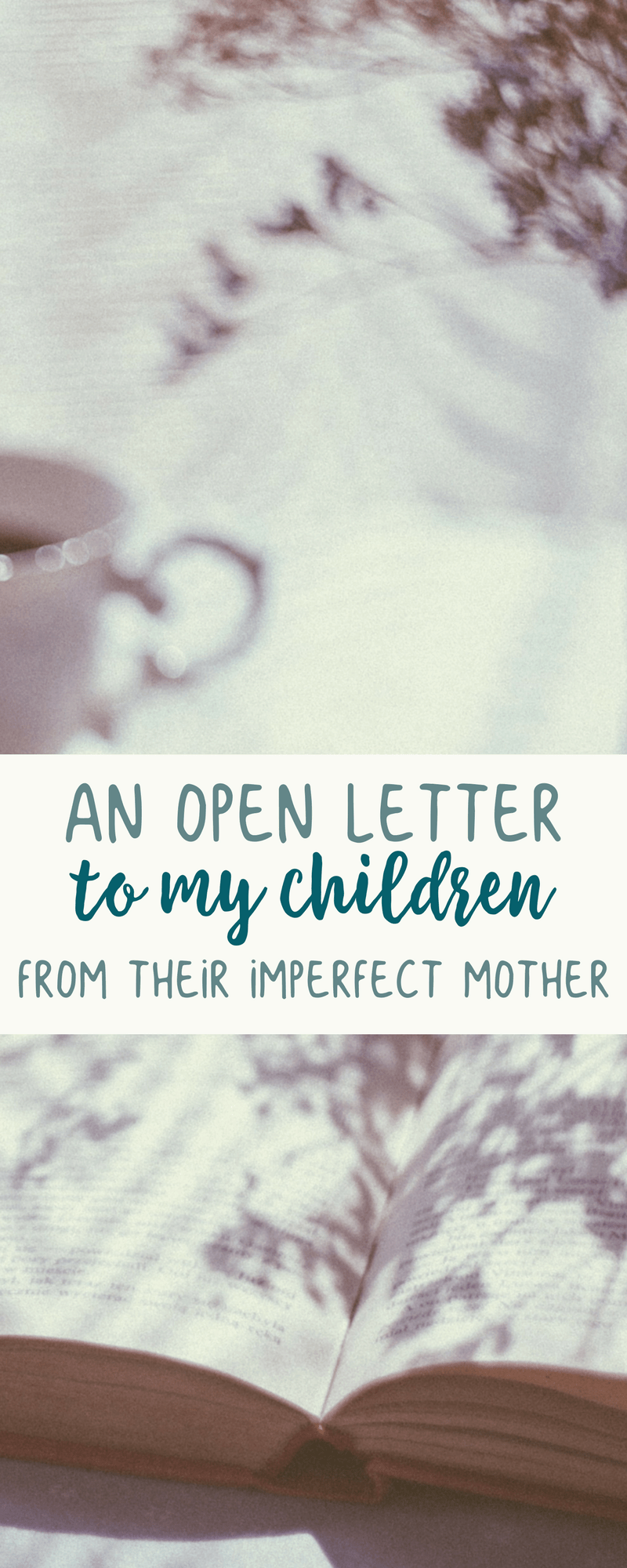 An open letter and apology to my children from their imperfect mother.