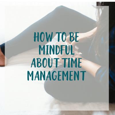 Mindful Time Management Tips for Moms